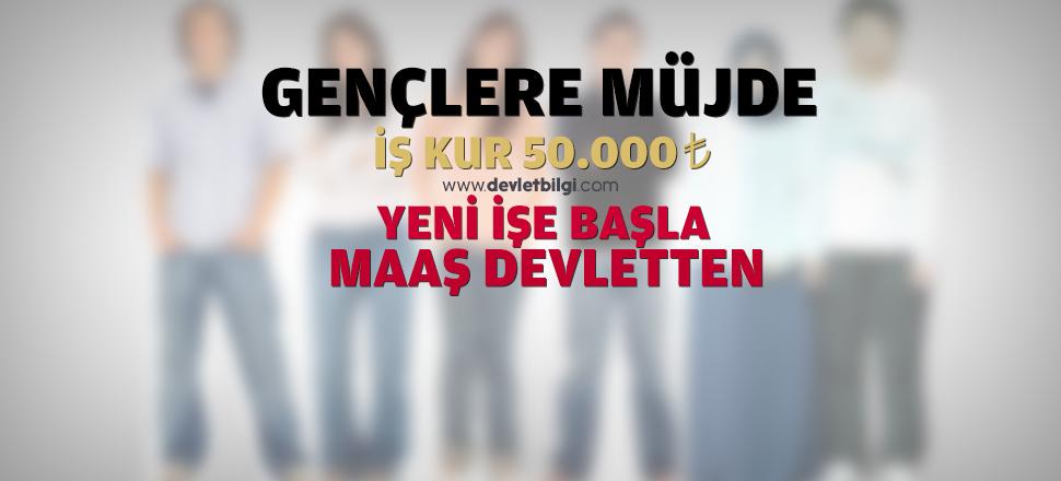 İş Kur 50.000 TL., Yeni İşe Başla Maaş Devletten