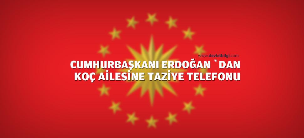 Cumhurbaşkanı Erdoğan'dan Koç Ailesine Taziye Telefonu