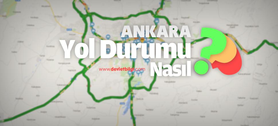 Ankara Yol Durumu Nasıl?