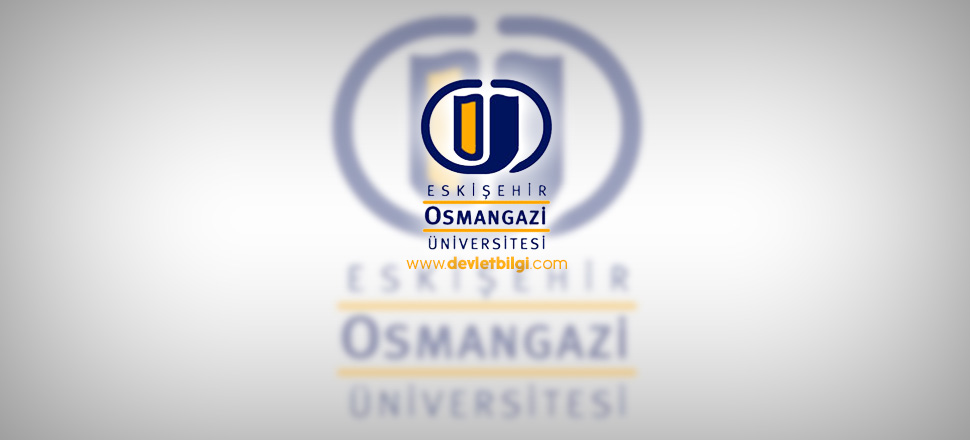 Eskişehir Osmangazi Üniversitesi Lisansüstü Başvuruları