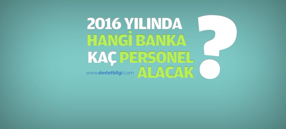 2016'da Hangi Banka Kaç Personel Alımı Yapacak?