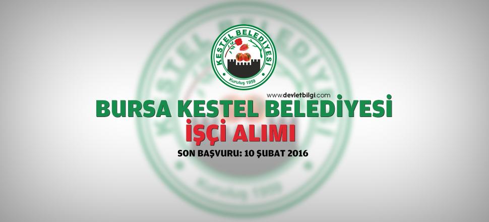 Bursa Kestel Belediyesi Sürekli İşçi  Alımı