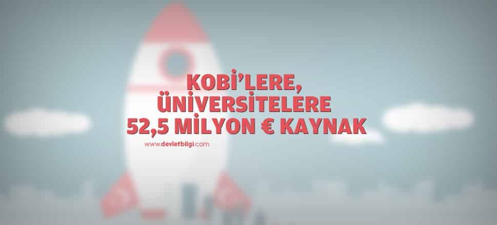 KOBİ'lere, üniversitelere 52,5 milyon € kaynak