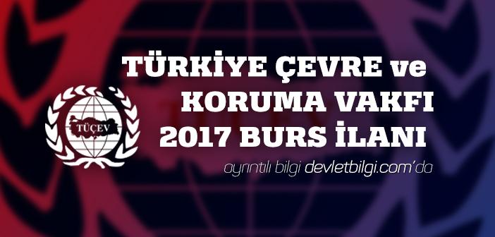 Türkiye Çevre ve Koruma Vakfı TUÇEV 2017 Burs Başvuruları