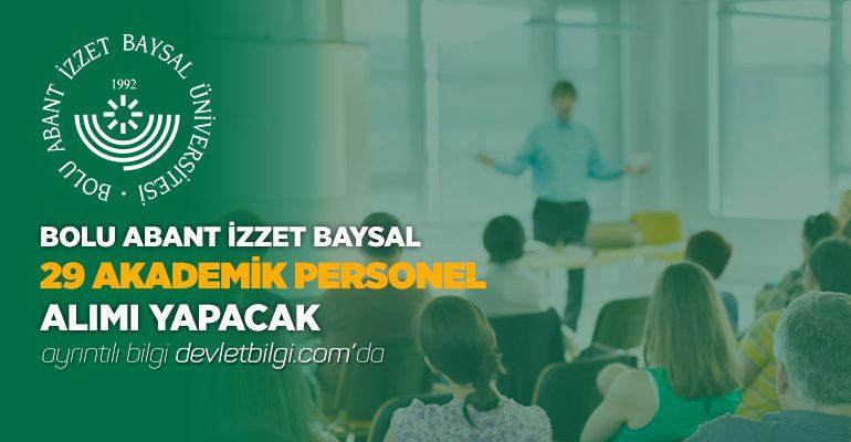 BOLU ABANT İZZET BAYSAL ÜNİVERSİTESİ AKADEMİK 29 PERSONEL ALIMI