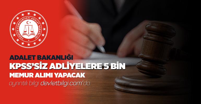 KPSS'SİZ ADLİYELERE 5 BİN MEMUR ALIMI